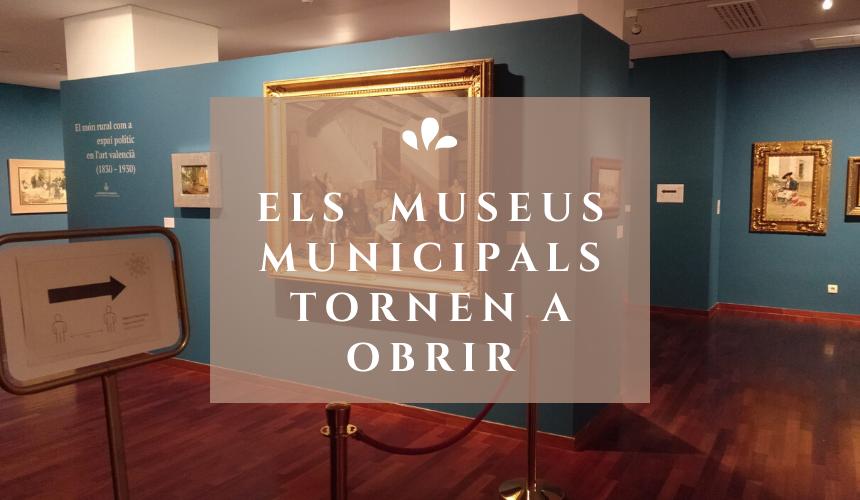 Els MUSEUS MUNICIPALS TORNEN A OBRIR